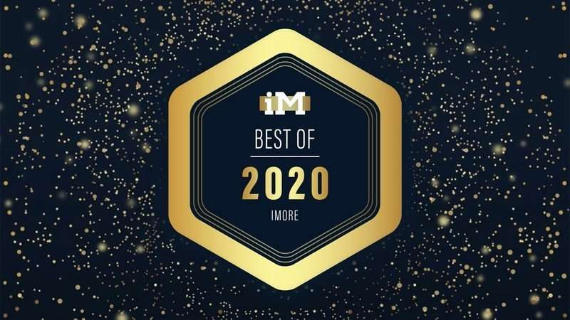 Cheers to the winners of iMore's Best of 2020!